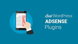 7 Best WordPress AdSense Plugins to Make Money Online