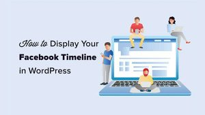 How to Display Your Facebook Timeline in WordPress