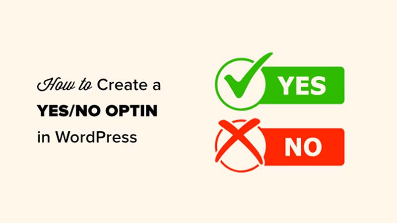 How to Create a Yes/No Optin for Your WordPress Site