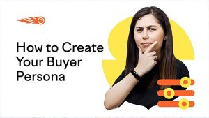 How to Create a Buyer Persona?