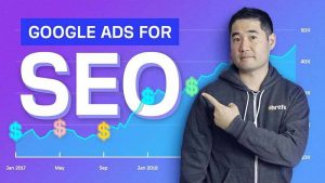 How to Use Google Ads to Improve SEO?