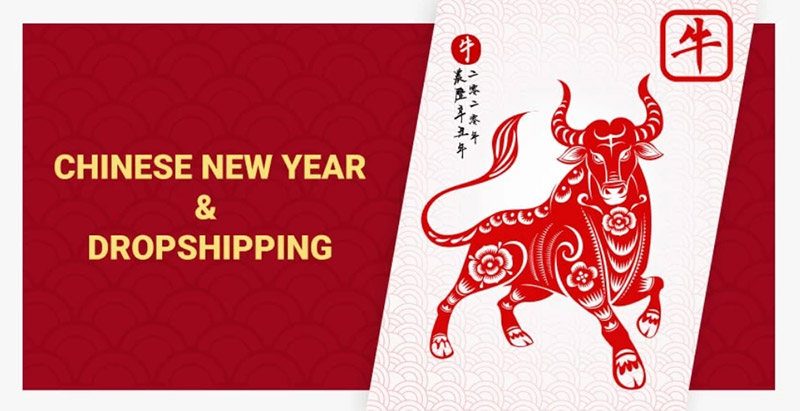 Chinese New Year 2021 Is Almost There! Will It Impact Your Dropshipping Business?