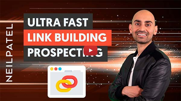 Neil Patel: How to find lucrative link-building opportunities in under 60 seconds?