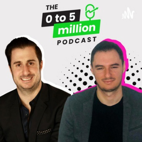 The 0 To 5 Million Podcast