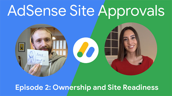 Google Announcing the AdSense site approvals video series