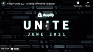 All of the Announcements from Shopify Unite 2021
