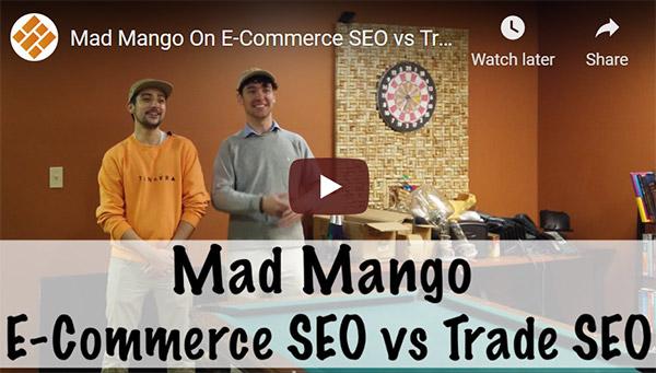Mad mango on e-commerce SEO vs trade SEO & tools for SEO companies
